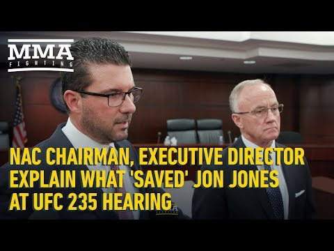 NAC Chairman, Executive Director Explain What 'Saved' Jon Jones At UFC 235 Hearing – MMA Fighting