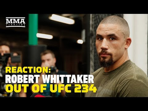 UFC 234: Robert Whittaker Out Of Kelvin Gastelum Fight Reaction – MMA Fighting