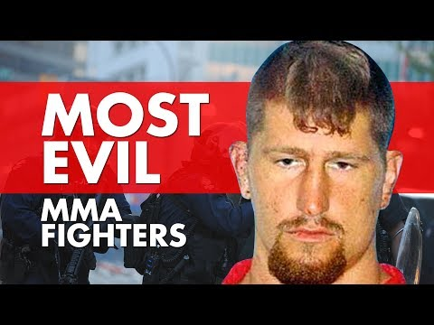 10 Most Evil MMA Fighters