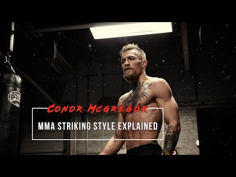 Conor McGregor's MMA Striking Style Explained
